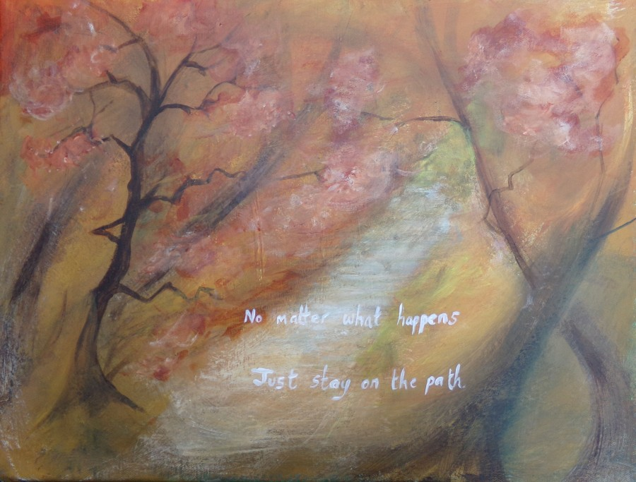 No matter what happens, just stay on the path, painted by AnneMarie Foley